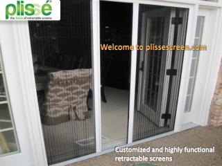 Get customized and highly functional retractable screens at