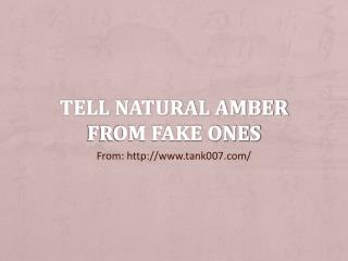 Tell natural amber from fake ones with tank007 uv flashlight