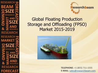 Floating Production Storage, Offloading Market 2015-2019