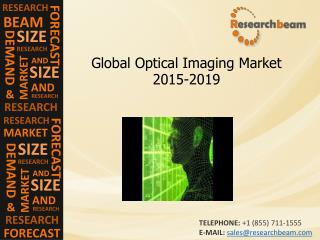 Optical Imaging Market Trends, Growth, Demand,2015-2019