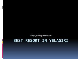 Best Resort in yelagiri,