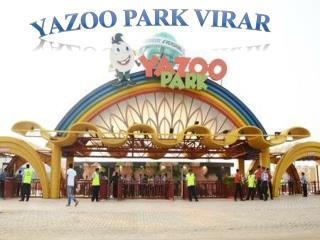Yazoo Park Virar in Mumbai � Find Entry Fees and Map