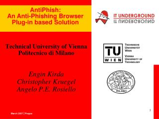 Technical University of Vienna Politecnico di Milano   Engin Kirda Christopher Kruegel Angelo P.E. Rosiello