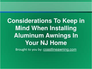 Considerations To Keep in Mind When Installing Aluminum Awni