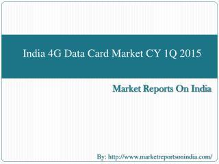 India 4G Data Card Market CY 1Q 2015