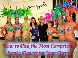 How to Pick the Most Competent Samba Dancer for Your Party