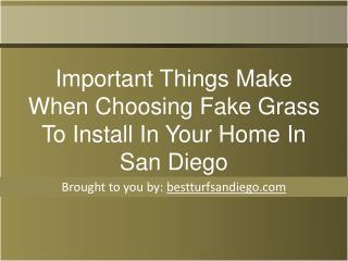Important Things Make When Choosing Fake Grass To Install In