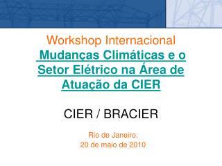 Workshop Internacional  Mudan as Clim ticas e o Setor El trico na  rea de Atua  o da CIER   CIER