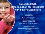 Supported Self-Determination for Individuals with Severe Disabilities