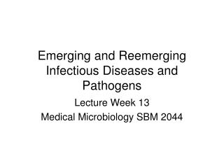 Emerging and Reemerging Infectious Diseases and Pathogens