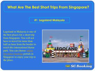 What are the best short trips from Singapore?