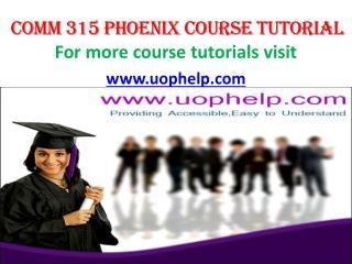 COMM 315 UOP Courses/Uophelp