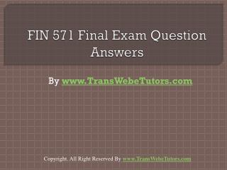 FIN 571 Final Exam Latest UOP Study Materials