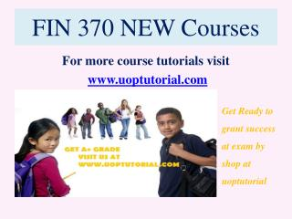 FIN 370 NEW Courses / uoptutorial
