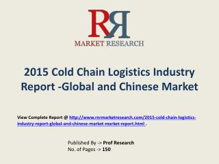 Cold Chain Logistics industry 2015-2020 Global Key Manufactu