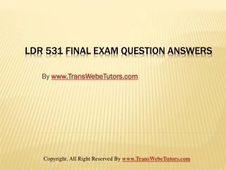 LDR 531 Final Exam Latest Online HomeWork Help