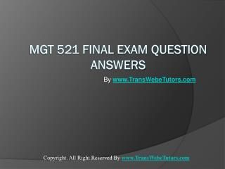 MGT 521 Final Exam Latest UOP Complete Course Tutorials