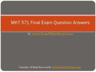 MKT 571 Final Exam Latest UOP Final Exam Questions With Answ