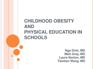 CHILDHOOD OBESITY  AND  PHYSICAL EDUCATION IN SCHOOLS