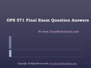 OPS 571 Final Exam Latest University of Phoenix