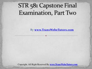 UOP STR 581 Capstone Final Examination Part Two