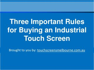 Three Important Rules for Buying an Industrial Touch Screen