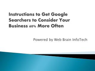 Instructions to Get Google Searchers to Consider Business