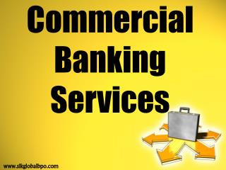 Commercial Banking Services - SLK GLOBAL