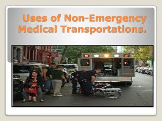 uses of non emergency transporrtation