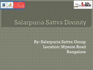Salarpuria Sattva Divinity - 1, 2, 3 BHK Flats in Bangalore