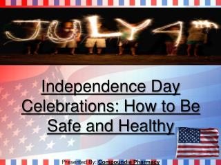 Independence Day Celebrations: How to Be Safe and Healthy