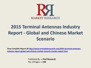Terminal Antennas industry in-depth insight of 2015-2020 for