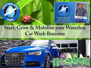 Start, Grow & Mobilize your Waterless Car Wash Business