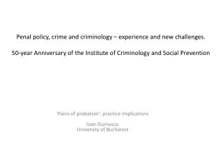'Pains of probation': practice implications Ioan Durnescu University of Bucharest