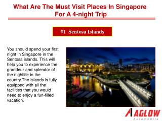 What are the must visit places in Singapore for a 4-night tr