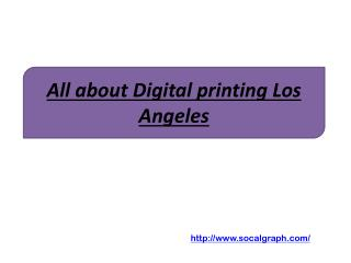 All about Digital printing Los Angeles