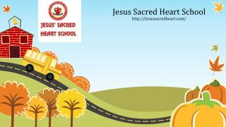 "We make difference than others- ""Jesus Sacred Heart School"""