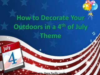 How to Decorate Your Outdoor in 4th of July