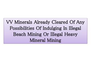 VV Minerals Already Cleared Of Any Possibilities Of Indulgin