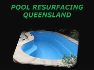 Pool resurfacing Queensland
