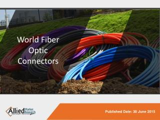 World Fiber Optic Connectors – Market Opportunities and Fore