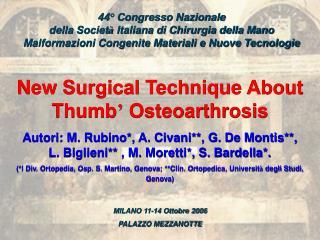 44  Congresso Nazionale della Societ  Italiana di Chirurgia della Mano Malformazioni Congenite Materiali e Nuove Tecnolo