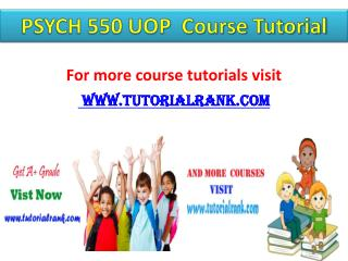 PSYCH 550 UOP Course Tutorial/Tutorialrank