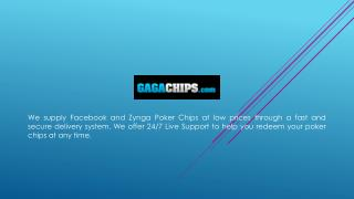 GagaChips - Facebook and Zynga poker chips