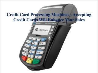 Credit Card Processing Machines - Accepting Credit Cards Wil
