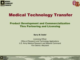Medical Technology Transfer   Product Development and Commercialization  Thru Partnering and Licensing   Barry M. Datlof