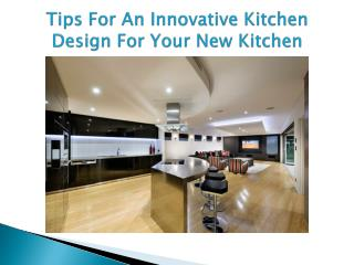 Tips For An Innovative Kitchen Design For Your New Kitchen