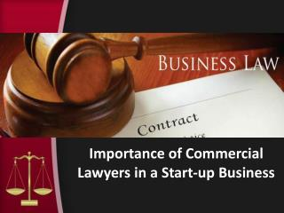 Importance of Commercial Lawyers in a Start-up Business