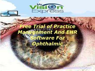 Free Trial of practice management and EHR software for ophth