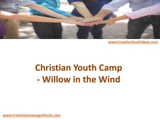 Christian Youth Camp - Willow in the Wind